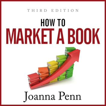 How To Market A Book - Third Edition audiobook by Joanna Penn