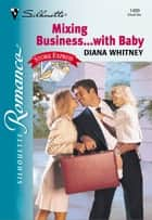 Mixing Business...With Baby ebook by Diana Whitney