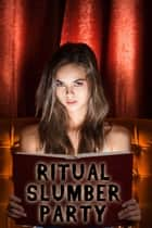 Ritual Slumber Party (a virgin witch paranormal group sex erotica) ebook by Rose Black