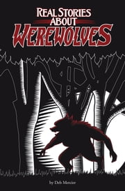 Real Stories About Werewolves ebook by Deb Mercier