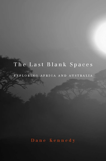 The Last Blank Spaces 電子書 by Dane Kennedy