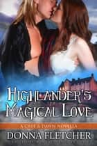 Highlander's Magical Love A Cree & Dawn Novella ebook by Donna Fletcher