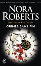 Lieutenant Eve Dallas (Tomes 24.5 et 27.5 et 29.5) - Crimes sans fin ebook by Nora Roberts, Laurence Murphy