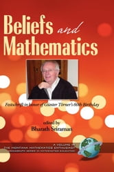 Beliefs and Mathematics: Festschrift in honor of Guenter Toerner's 60th Birthday ebook by Sriraman, Bharath