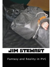Fantasy & Reality In Pvc ebook by Jim Stewart