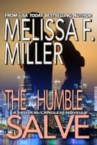 The Humble Salve - A Sasha McCandless Novella ebook by Melissa F. Miller