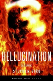 Hellucination Limited Wrath Edition ebook by Stephen Biro