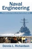 Naval Engineering ebook by Dennis L. Richardson