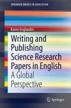 Writing and Publishing Science Research Papers in English ebook by Karen Englander