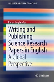 Writing and Publishing Science Research Papers in English - A Global Perspective ebook by Karen Englander