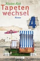 Tapetenwechsel 4 - Serial Teil 4 ebook by Kirsten Rick