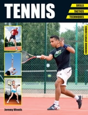 Tennis - Skills - Tactics - Techniques ebook by Jeremy Woods