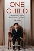 One Child ebook by Mei Fong