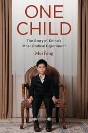 One Child - The Story of China's Most Radical Experiment ebook by Kobo.Web.Store.Products.Fields.ContributorFieldViewModel