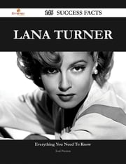 Lana Turner 145 Success Facts - Everything you need to know about Lana Turner ebook by Lori Preston