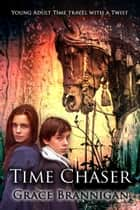 Time Chaser ebook by Grace Brannigan