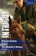 Ultimate Cowboy/The Marshall's Witness ebook by Rita Herron, Lena Diaz