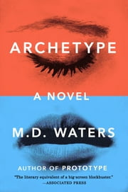 Archetype - A Novel ebook by M. D. Waters