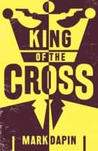 King of the Cross ebook by Mark Dapin