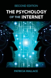 The Psychology of the Internet ebook by Patricia Wallace