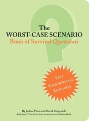 The Worst-Case Scenario Book of Survival Questions ebook by David Borgenicht,Joshua Piven
