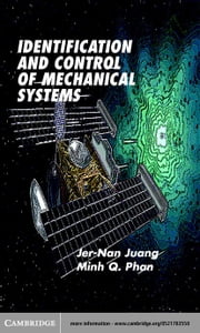 Identification and Control of Mechanical Systems ebook by Juang, Jer-Nan