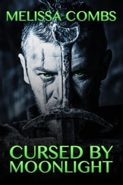 Cursed by Moonlight ebook by Melissa Combs