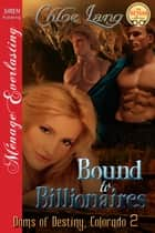 Bound to Billionaires ebook by Chloe Lang
