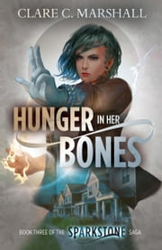 Hunger In Her Bones ebook by Clare C. Marshall