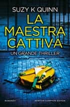 La maestra cattiva ebook by Suzy K Quinn