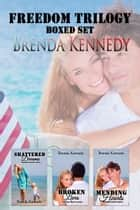 The Freedom Trilogy Box Set ebook by Brenda Kennedy