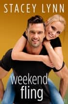 Weekend Fling - A Crazy Love Novel ebook by