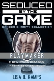 Playmaker, A Baltimore Banners Intermission Novella ebook by Lisa B. Kamps