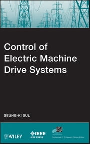 Control of Electric Machine Drive Systems ebook by Seung-Ki Sul