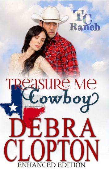 TREASURE ME, COWBOY Enhanced Edition ebook by Debra Clopton