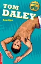 Tom Daley ebook by Roy Apps, Chris King