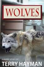 Wolves ebook by Terry Hayman