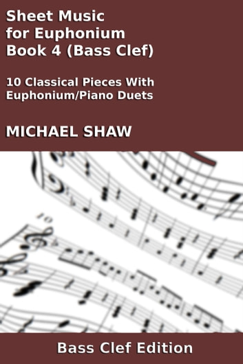 Sheet Music for Euphonium - Book 4 (Bass Clef) ebook by Michael Shaw