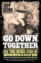 Go Down Together ebook by Jeff Guinn