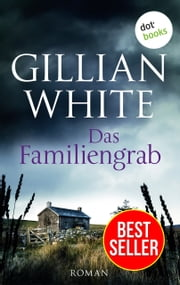 Das Familiengrab - Roman ebook by Gillian White