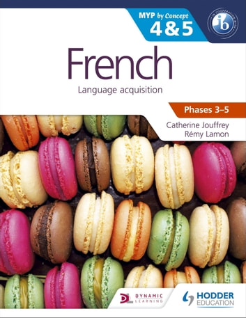 French for the IB MYP 4 & 5 (Phases 3-5) - By Concept ebook by Catherine Jouffrey,Rémy Lamon