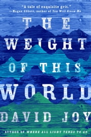 The Weight of This World ebook by David Joy