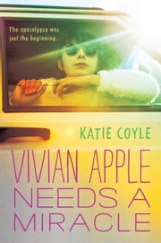 Vivian Apple Needs a Miracle ebook by Katie Coyle