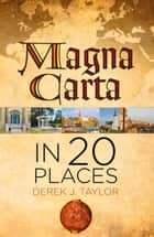 Magna Carta in 20 Places ebook by Derek Taylor