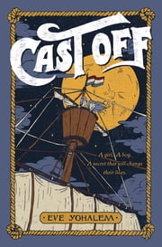 Cast Off - The Strange Adventures of Petra de Winter and Bram Broen ebook by Eve Yohalem