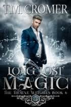 Long Lost Magic ebook by T.M. Cromer