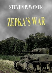 Zepka's War ebook by Steven Wyner