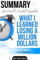 Jim Paul's What I Learned Losing a Million Dollars Summary ebook by Ant Hive Media
