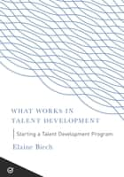 Starting a Talent Development Program ebook by Elaine Biech