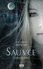 La Maison de la Nuit - tome 12 - Sauvée eBook by Kristin CAST, Julie LOPEZ, PC CAST